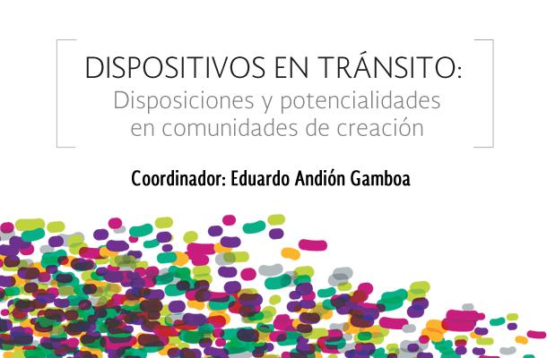 Dispositivos en Tránsito: Disposiciones y potencialidades en comunidades de creación